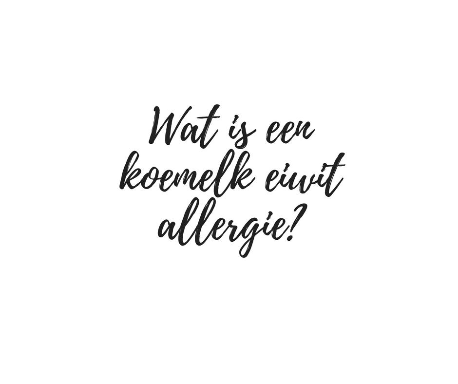 Wat is een koemelk eiwit allergie - Beter door Eten